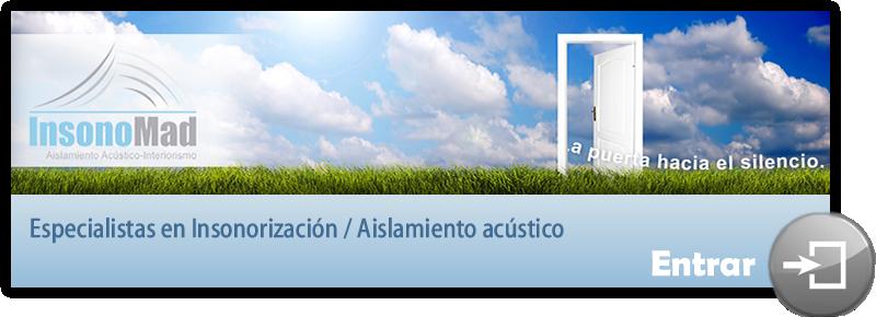 ESPECIALISTAS EN AISLAMIENTOS ACUSTICOS - INSONORIZACION EN MADRID